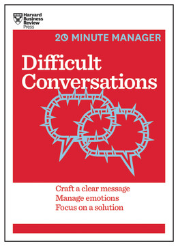 Difficult Conversations (20-Minute Manager Series)