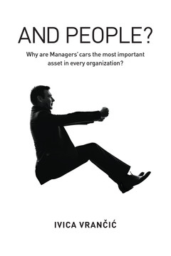 And People? Why Are Managers' Cars the Most Important Asset in Every Organization?