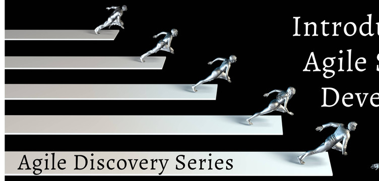Agile Discovery Series Part 1 of 3: Introduction to Agile Software Development