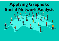 Applying Graphs to Social Network Analysis