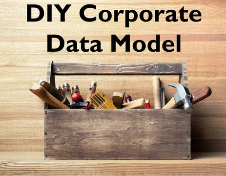 DIY Corporate Data Model: Develop your own corporate data model framework in 3 hours, using patterns