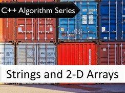 C++ Algorithm Series: Strings and 2-D Arrays
