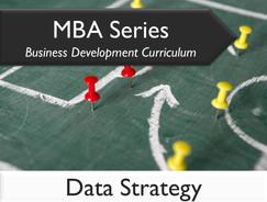 MBA Series Business Development Curriculum: Data Strategy