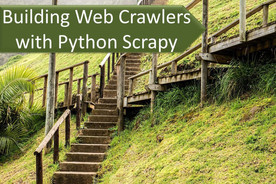 Data Science and Machine Learning Series: Building Web Crawlers for Data Acquisition with Python Scrapy