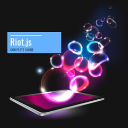 JavaScript Series: Riot (Riot.js) Complete Guide