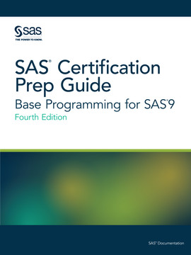 SAS Certification Prep Guide, 4th Edition