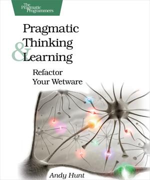 Pragmatic Thinking and Learning