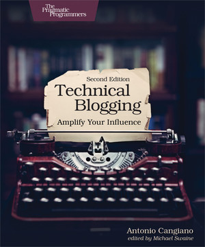 Technical Blogging, 2nd Edition