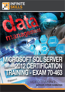 Microsoft SQL Server 2012 Certification Training - Exam 70-463