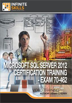 Microsoft SQL Server 2012 Certification Training - Exam 70-462