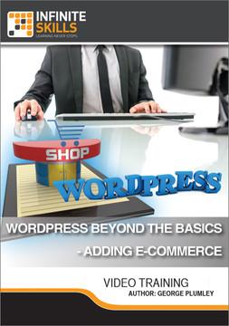 WordPress Beyond The Basics - Adding E-Commerce