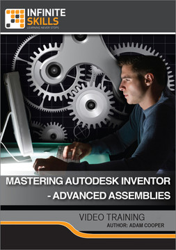 Mastering Autodesk Inventor - Advanced Assemblies