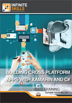 Building Cross Platform Apps with Xamarin and C# [Video]