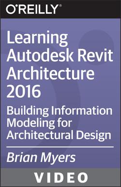 Learning Autodesk Revit Architecture 2016