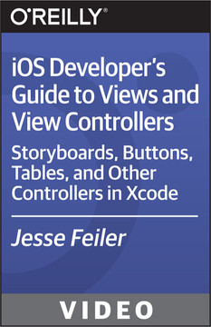 iOS Developer's Guide to Views and View Controllers