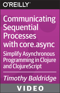 Communicating Sequential Processes with core.async