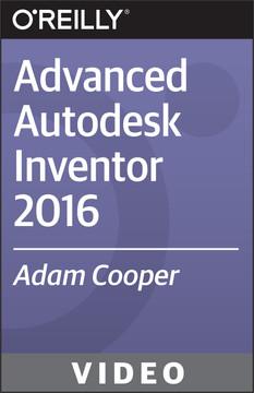 Advanced Autodesk Inventor 2016