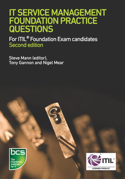 IT Service Management Foundation Practice Questions - For ITIL Foundation exam candidates Second edition