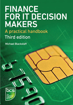Finance for IT Decision Makers - A practical handbook