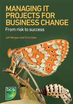 Managing IT Projects for Business Change - From risk to success