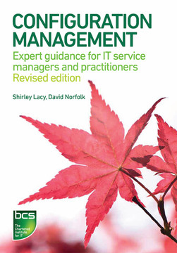 Configuration Management: Expert guidance for IT service managers and practitioners - Revised