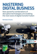 Cover of Mastering Digital Business - How powerful combinations of disruptive technologies are enabling the next wave of digital transformation