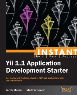 Instant Yii 1.1 Application Development Starter
