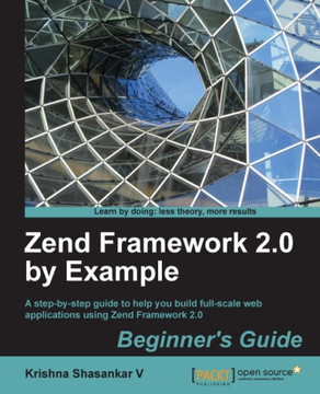 Zend Framework 2.0 by Example Beginner's Guide