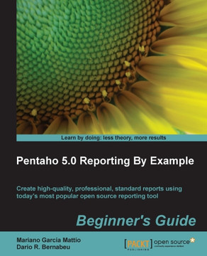 Pentaho 5.0 Reporting by Example Beginner's Guide
