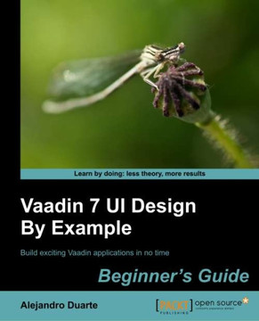 Vaadin 7 UI Design By Example Beginner's Guide
