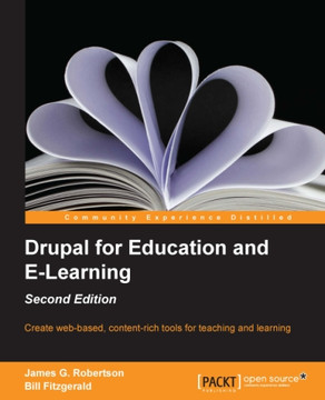 Drupal for Education and E-Learning - Second Edition