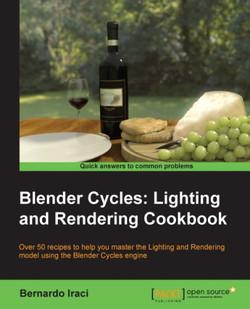 Blender Cycles: Lighting and Rendering Cookbook