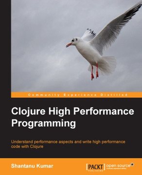 Clojure High Performance Programming