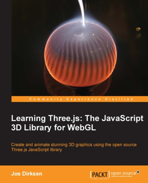 Learning Three.js: The JavaScript 3D Library for WebGL
