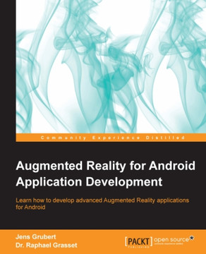 Augmented Reality for Android Application Development [Book]