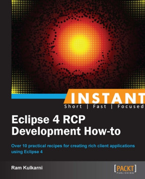 Instant Eclipse 4 RCP Development How-to