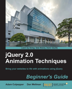 jQuery 2.0 Animation Techniques Beginner's Guide