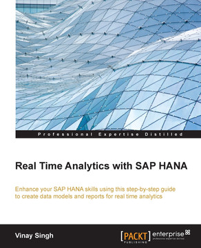 Real Time Analytics with SAP HANA [Book]