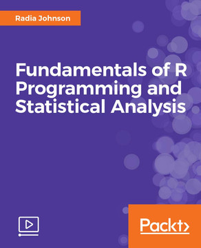 Fundamentals of R Programming and Statistical Analysis