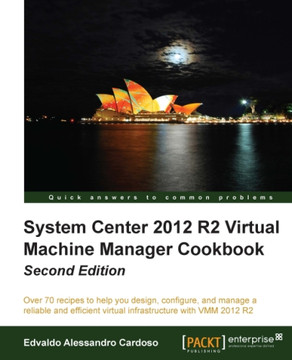 System Center 2012 R2 Virtual Machine Manager Cookbook