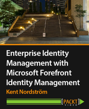 Enterprise Identity Management with Microsoft Forefront Identity Management