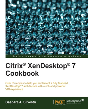 Citrix® XenDesktop® 7 Cookbook