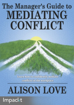 The Manager's Guide to Mediating Conflict