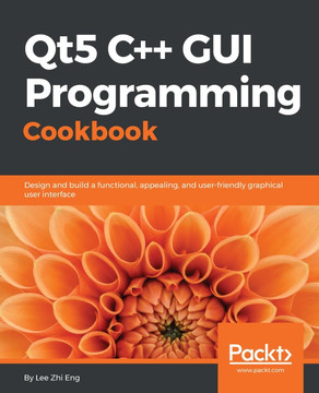 Qt5 C++ GUI Programming Cookbook [Book]