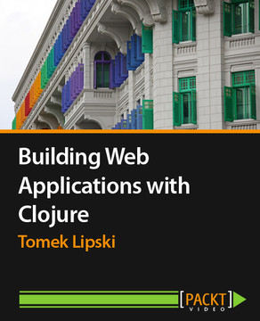 Building Web Applications with Clojure
