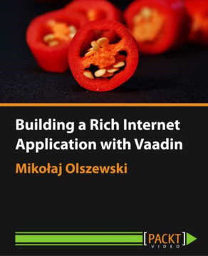 Building a Rich Internet Application with Vaadin