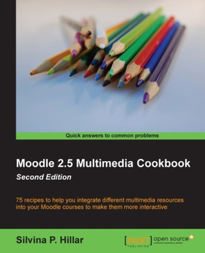 Moodle 2.5 Multimedia Cookbook