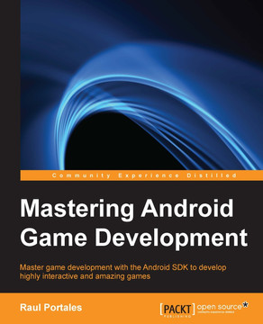 Mastering Android Game Development [Book]