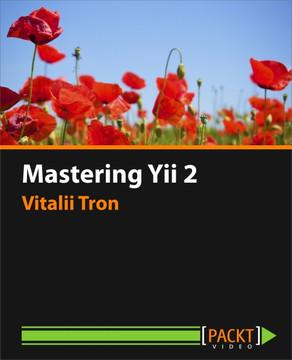 Mastering Yii 2
