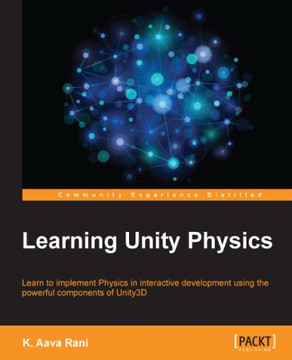 Learning Unity Physics [Book]